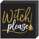 Witch Please Standing MDF Plaques 19cm x 19cm - 9 PC