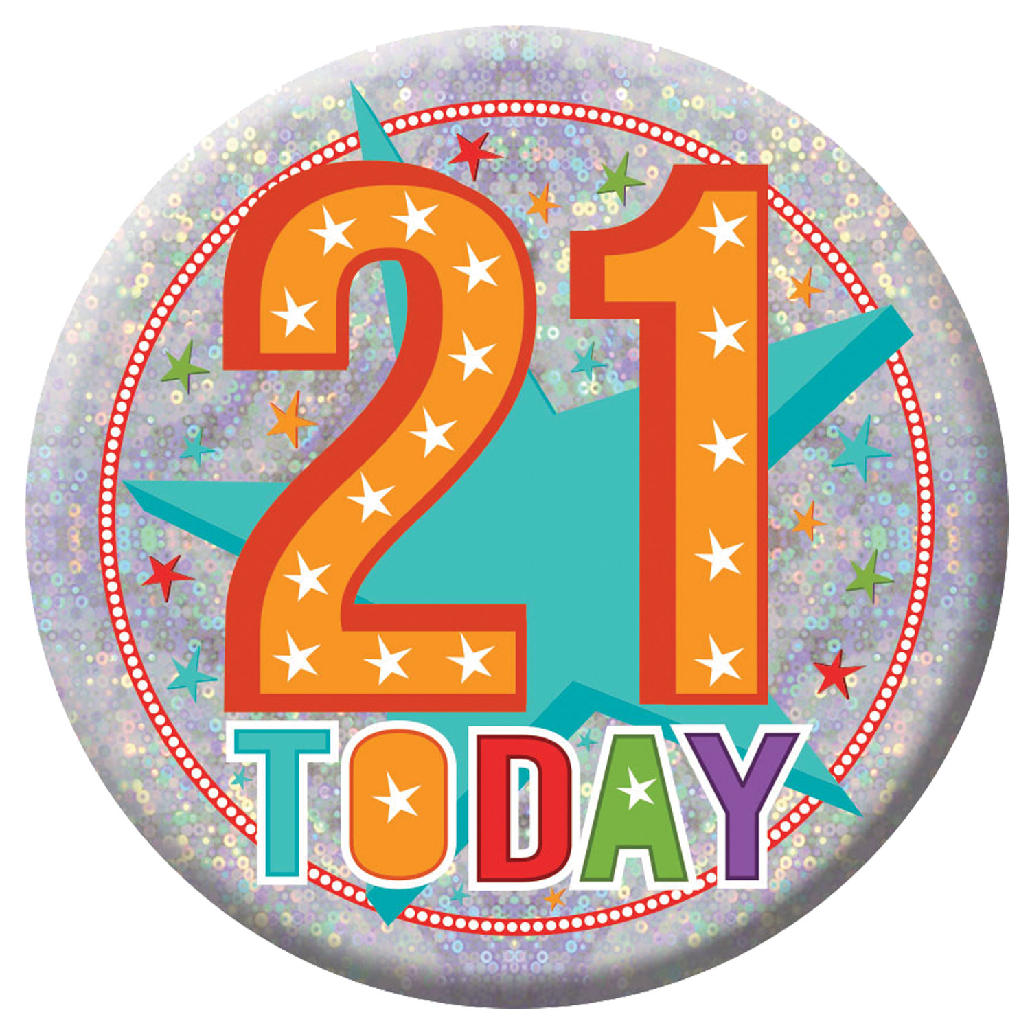 21 Today Holographic Badges 15cm - 6 PC : Amscan International