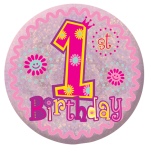 Happy 1st Birthday Girl Holographic Badges 5.5cm - 12 PKG