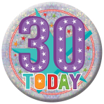 30 Today Holographic Badges 15cm - 6 PKG